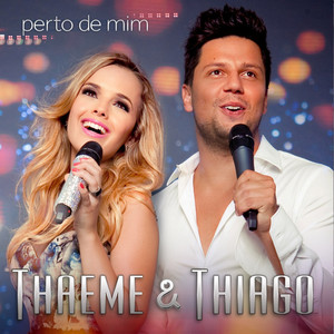 Perto De Mim - Thaeme E Thiago