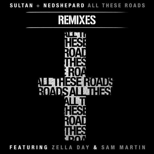 All These Roads Remixes (feat. Zella Day and Sam Martin)