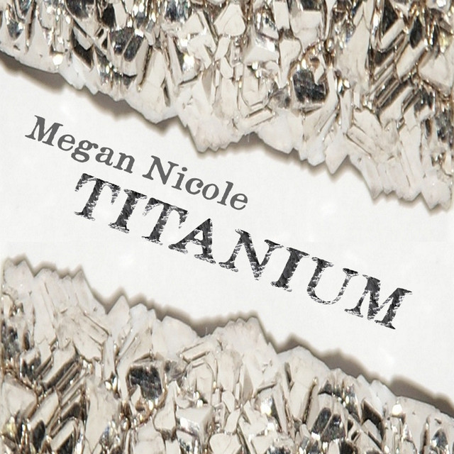 Titanium by Megan Nicole on Spotify