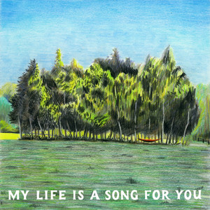 My Life Is A Song For You - Tom Rosenthal