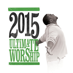 Ultimate Worship 2015