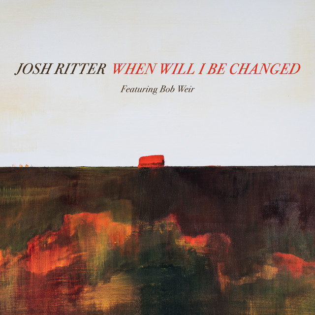 When Will I Be Changed (feat. Bob Weir)