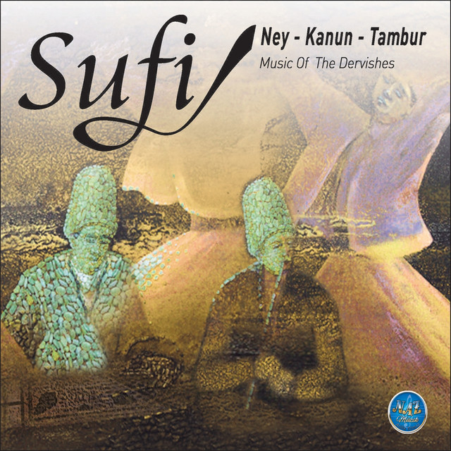 Music of Dervishes Sufi (Ney Kanun Tambur)