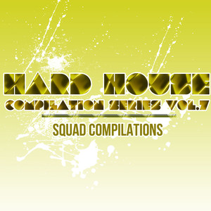 Hard House Compilation Series Vol. 7 Albumcover
