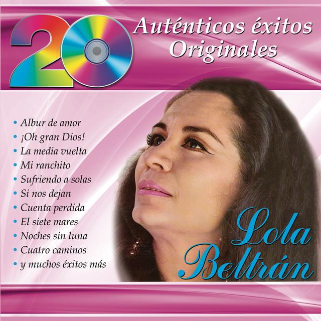 20 Auténticos Éxitos Originales - Lola Beltrán