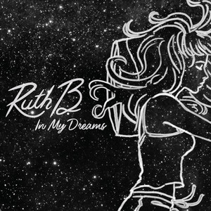 In My Dreams - Ruth B