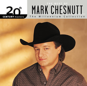 20th Century Masters: The Millennium Collection: The Best of Mark Chesnutt album