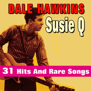 Susie Q (31 Hits and Rare Songs) album