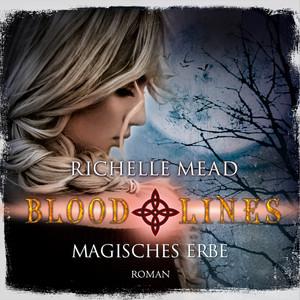 Magisches Erbe - Bloodlines 3 (Ungekürzt) Hörbuch kostenlos
