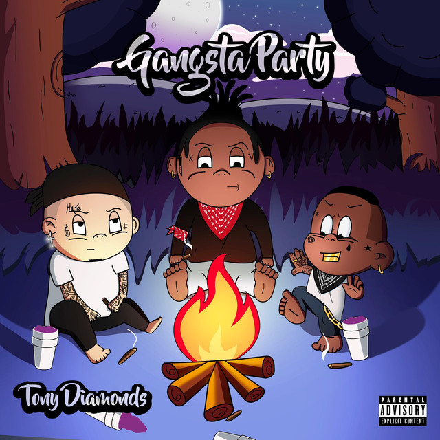 Parental advisory gangsta content. Party by tony diamonds