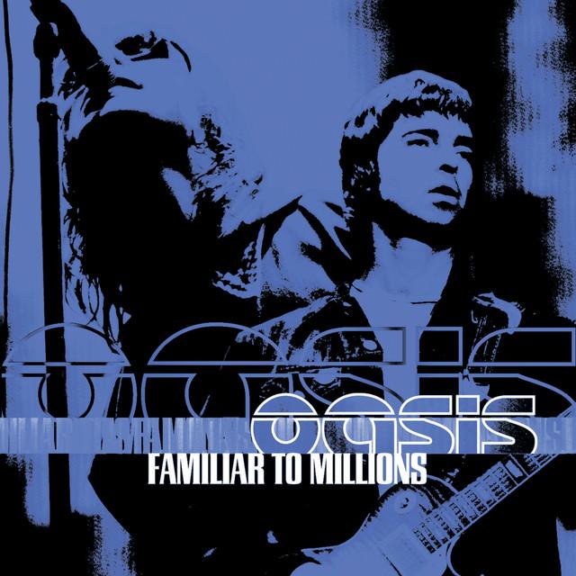 Skivomslag för Oasis: Familiar To Millions