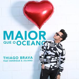 Thiago Brava, Henrique & Juliano Maior Que o Oceano cover