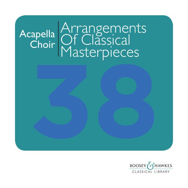 A Capella Choir: Arrangements of Classical Masterpieces for