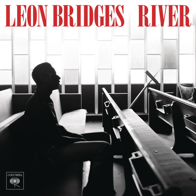 Coming Home Deluxe Leon Bridges: River, A Song By Leon Bridges On Spotify