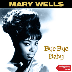 Bye. Bye Baby (Original Motown Album Plus Bonus Tracks 1960) album