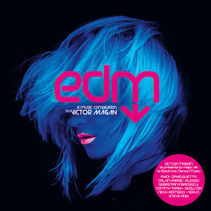 EDM A Music Compilation By Victor Magan