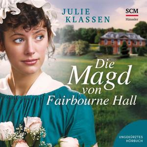 Die Magd von Fairbourne Hall Audiobook