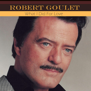 Robert Goulet What I Did for Love cover