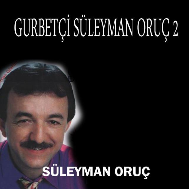 Gurbetçi Süleyman Oruç, Vol. 2