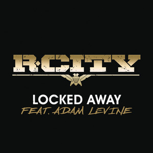 Locked Away - R. City