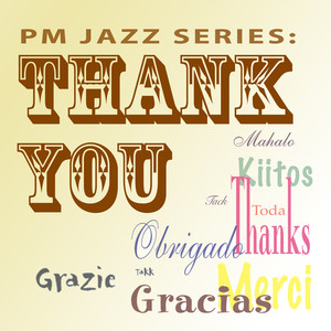 PM Jazz Series: Thank You - (empty)