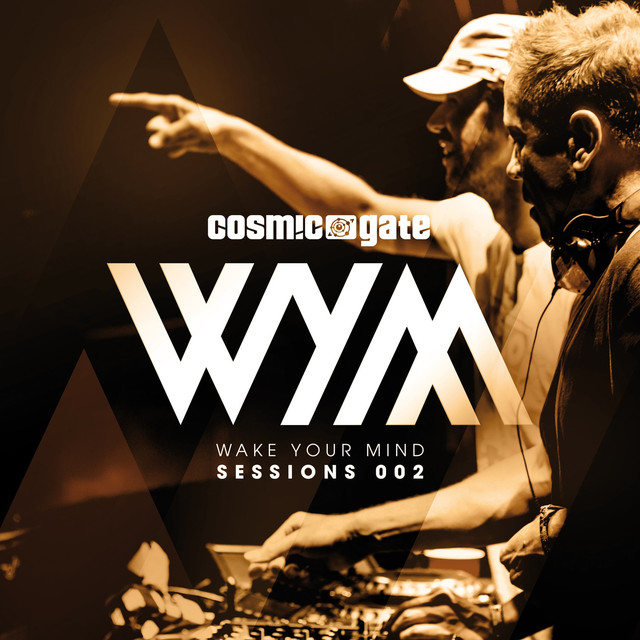 Album cover for Wake Your Mind Sessions 002 by Cosmic Gate