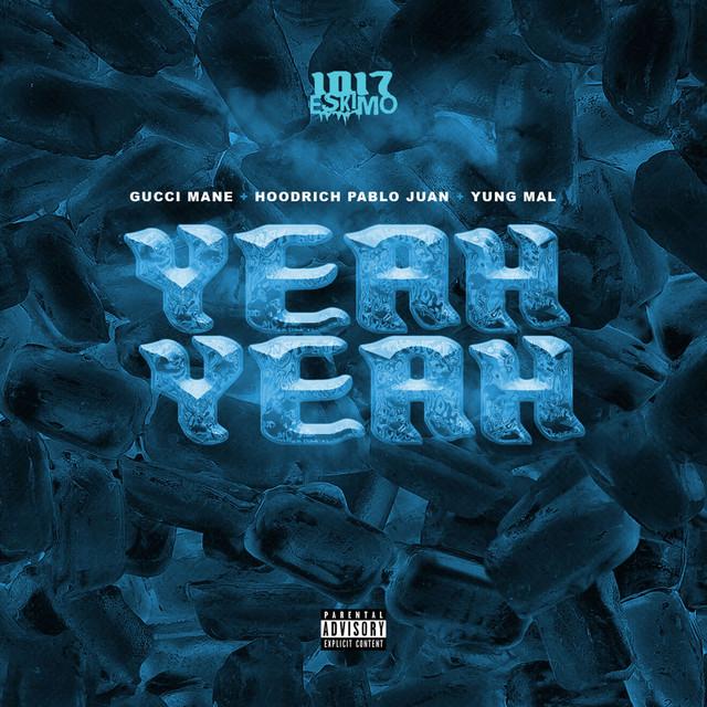 Yeah Yeah (feat. Gucci Mane)