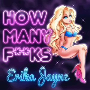 Erika Jayne How Many Fucks? cover