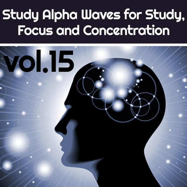 Study Alpha Waves for Study , Focus and Concentration Vol.15