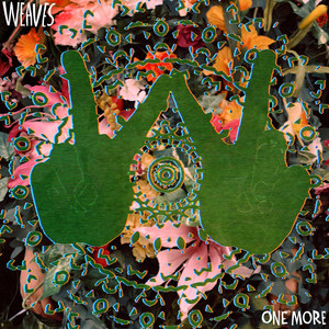 Album cover for One More by weaves