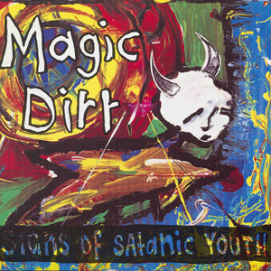 Magic Dirt - Signs of Satanic Youth