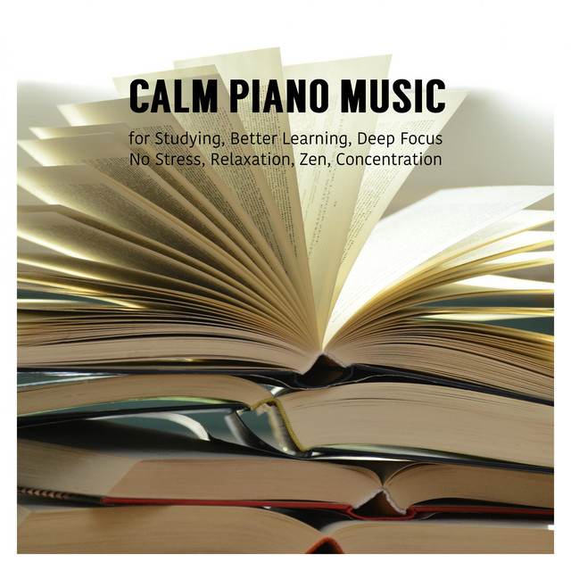 Calm Piano Music for Studying, Better Learning, Deep Focus