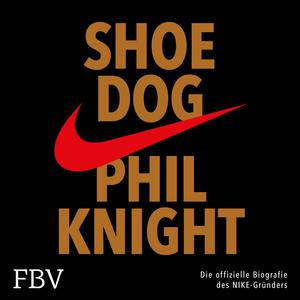 Shoe Dog (Die offizielle Biografie des NIKE-Gründers) Audiobook