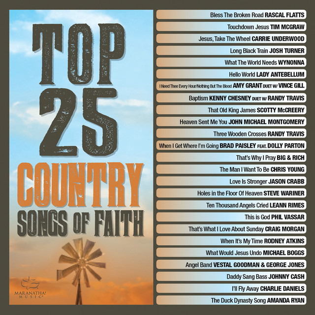 Top 25 Country Songs Of Faith by Various Artists on Spotify