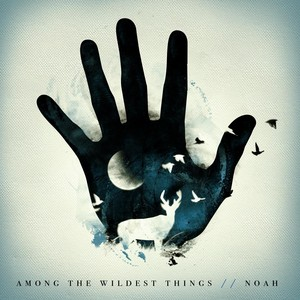 Among the Wildest Things Albumcover