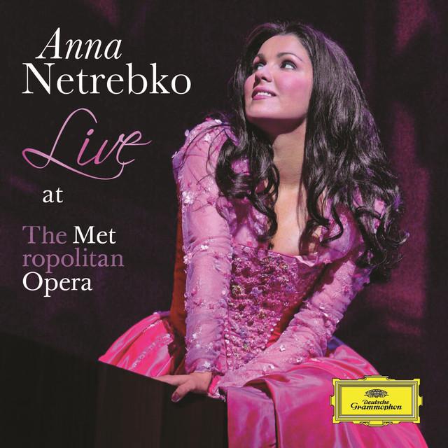 Anna Netrebko - Live at the Metropolitan Opera
