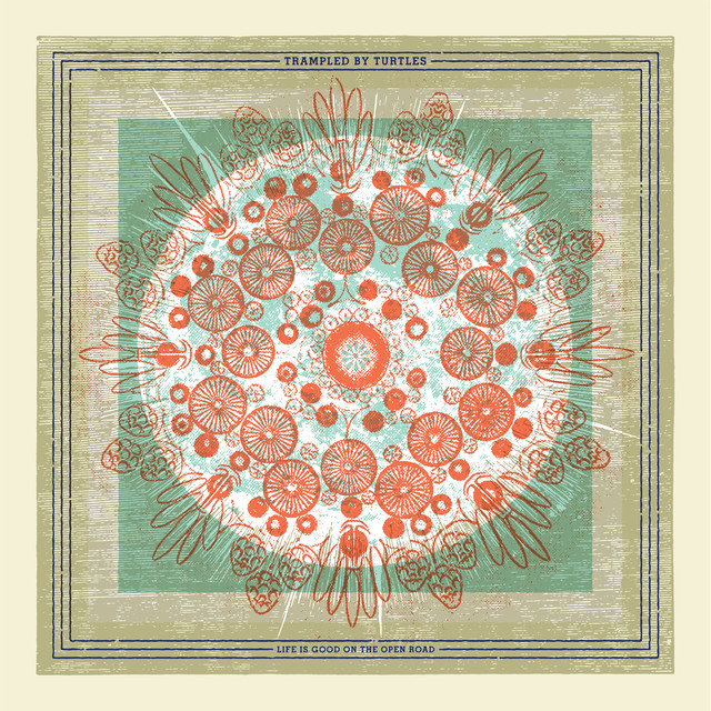 Album cover for Life is Good on the Open Road by Trampled by Turtles