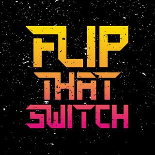 Flip That Switch