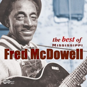 The Best Of Mississippi Fred Mcdowell Albumcover