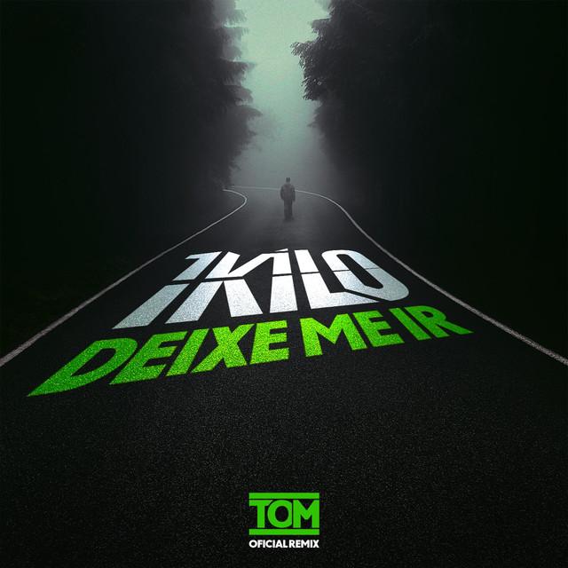 Deixe-Me Ir (DJ Tom Remix)