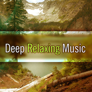 Deep Relaxing Music – Peaceful Music for Relax Time, Rest, Nature Music, Soft Sounds of Nature Albümü