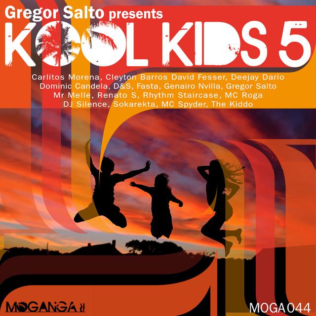 Gregor Salto & Genairo Nvilla & MC Roga - Gregor Salto Presents Kool Kids 5
