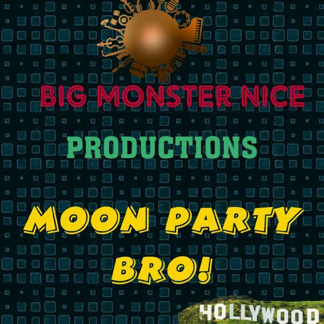 Moon Party Bro!