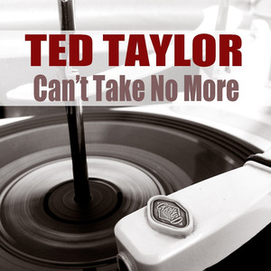 Ted Taylor: Can't Take No More album