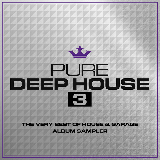 Various Artists Pure Deep House 3 - The Very Best of House & Garage - Album Sampler album cover