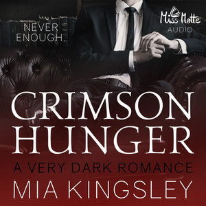 Crimson Hunger (A VERY DARK ROMANCE) Audiobook