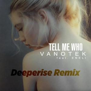 Tell Me Who (Deeperise Remix) Albümü