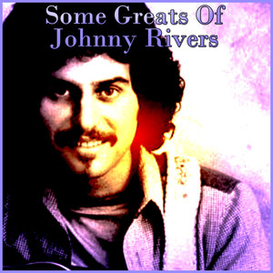 Some Greats Of Johnny Rivers album