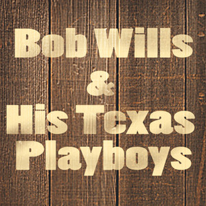 Bob Wills & His Texas Playboys, Bob Wills Corrine Corrina cover