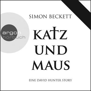 Katz und Maus - Eine David Hunter Story (Ungekürzte Fassung) Audiobook